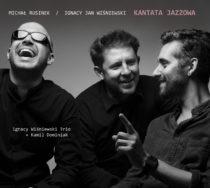 Nowa płyta! Ignacy Wiśniewski Trio & Michał Rusinek